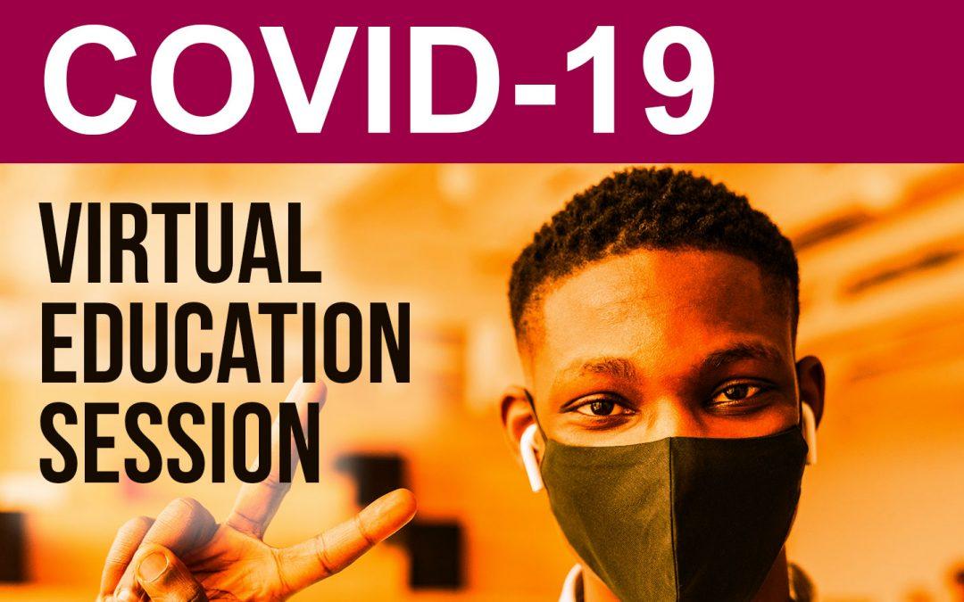 COVID-19 Virtual Education Sessions